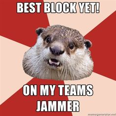 Fresh Meat Otter // Best Block Yet!...on my teams Jammer... // Derby