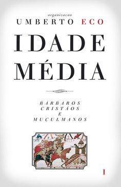 IDADE MEDIA, V.1 - BARBAROS, CRISTAOS E MUÇULMANOS