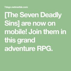 [The Seven Deadly Sins] are now on mobile! Join them in this grand adventure RPG. Adventure Rpg, Anime Fight, Grand Cross, Seven Deadly Sins, Steven Universe, Memes, Ninja, Naruto, Pokemon