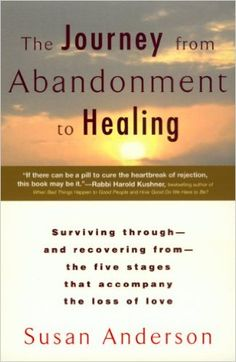 The Journey from Abandonment to Healing: Turn the End of a Relationship into the Beginning of a New Life - Kindle edition by Susan Anderson. Health, Fitness & Dieting Kindle eBooks @ Amazon.com.