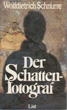Wolfdietrich Schnurre, Der Schattenfotograf | Eines der besten Bücher aller Zeiten. Schwört das Redaktionsbüro. www.redaktionsbuero-niemuth.de
