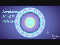 Awakening Mind II Released Binaural Beats Beta Waves Meditation Music | ...