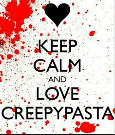 U are telling me to keep calm, how can i keep calm i love creepypasta, there are insane, not calm Creepypasta Quotes, Creepypasta Wallpaper, Scary Creepypasta, Creepypasta Proxy, Familia Creepy Pasta, Creepy Pasta Family, Creepy Stories, Horror Stories, Scary Drawings
