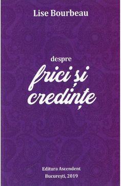 Despre frici si credinte - Lise Bourbeau - Libris Elizabeth Gilbert, Quebec, Cover, Books, Libros, Quebec City, Book, Book Illustrations, Libri