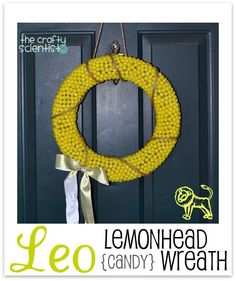 The Crafty Scientist: Lemonhead Wreath# Candy Wreath, Diy Wreath, Lemonhead Candy, Lemon Head, April Easter, Heart Crafts, Heart Wreath, April Showers, How To Make Wreaths