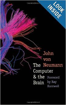 The Computer and the Brain (The Silliman Memorial Lectures Series): John von Neumann, Ray Kurzweil: 9780300181111: Amazon.com: Books
