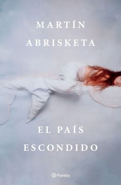 Buy El país escondido by Martín Abrisketa and Read this Book on Kobo's Free Apps. Discover Kobo's Vast Collection of Ebooks and Audiobooks Today - Over 4 Million Titles!