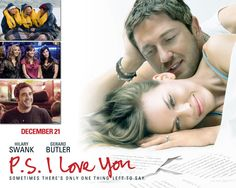 P.S. I Love You...i swear i watch this movie like twice a month