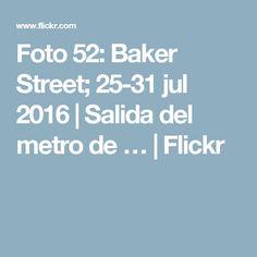 Foto 52: Baker Street; 25-31 jul 2016 | Salida del metro de … | Flickr