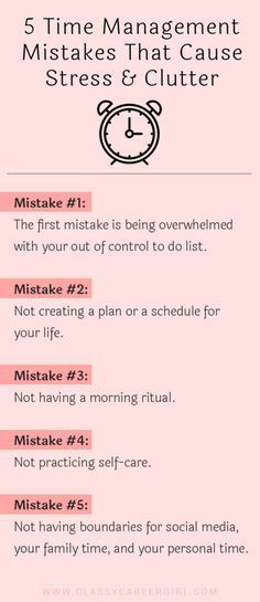 5 Time Management Mistakes That Cause Stress & Clutter - and I don't do any of these - guess that sums it up!