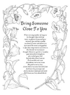 Bring someone close to you.