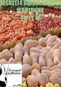 Segreti e golose ricette d'autunno. Il nostro Food Project, il libro d'autunno.