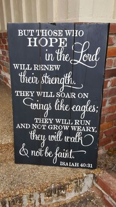 Image result for but those who hope in the lord verse on wood