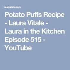 Potato Puffs Recipe - Laura Vitale - Laura in the Kitchen Episode 515 - YouTube