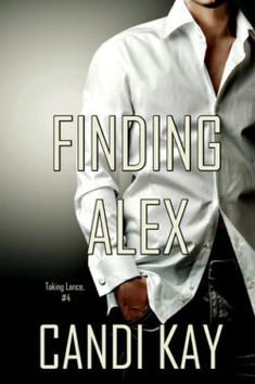 1c509e9e1 Finding Alex (Taking Lance #4), Candi Kay « On Top Down Under. Book Reviews