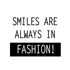 Fashion Quote: Smiles Are Always In Fashion