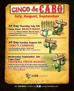 Cinco de Cabo at Cabo Flats Downtown at the Gardens!!  Check out www.MCKIA.biz and click on Palm Beach County Know It All to find more events in Palm Beach County!!!