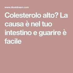 The cause is in your gut- Colesterolo alto? La causa è nel tuo intestino High cholesterol? The cause is in your gut and healing is easy - Wellness Tips, Health And Wellness, Health Fitness, Healthy Detox, High Cholesterol, Reflexology, Gut Health, Health Care, Health Remedies