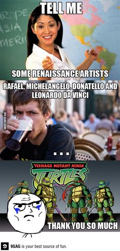 Had to answer that in music once ,yes music not art but thank you ninja turtles