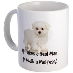 It Takes A Real Man To Walk A Maltese! ~ For my BIL! LMBO!!