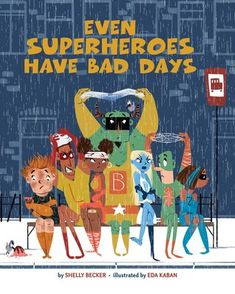 Free eBook Even Superheroes Have Bad Days Author Shelly Becker and Eda Kaban Self Regulation Strategies, Babysitting Jobs, List Of Skills, Book Drawing, Day Book, Books For Teens, Project Based Learning, Popular Books, Coping Skills