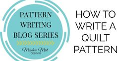 Part VII – Pattern Illustrations and Text Today we are going to discuss the illustrations and text within a quilt pattern. I will ...