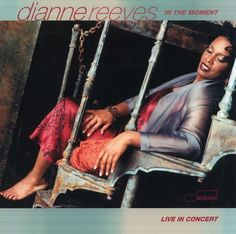 In the Moment: Live in Concert: In the Moment: Live in Concert Dianne Reeves, Classic Album Covers, Jazz, Lyrics, Culture, In This Moment, Concert, Digital, Music