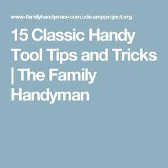 15 Classic Handy Tool Tips and Tricks   The Family Handyman