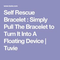 Self Rescue Bracelet : Simply Pull The Bracelet to Turn It Into A Floating Device | Tuvie