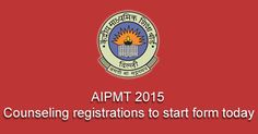 AIPMT 2015: Counseling registrations to start form today