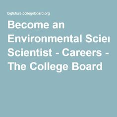 Become an Environmental Scientist - Careers - The College Board