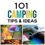 101 Camping Tips & Ideas