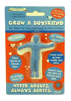 Grow A Boyfriend, has to be the best gifts for teenage girls. The perfect boyfriend as he never snores, doesnt watch football and will never find your credit card bill!  Simply place in room temperature water and watch him grow from 2 hrs. Leave to grow for at least 72 hrs so he reaches maximum size. He shrinks back to normal size when removed from water.
