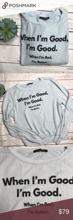"""{Wildfox} sz M """"When I'm good"""" baggy beach jumper In new condition! Never worn, but like most Wildfox jumpers, comes with no tags. ❤️ this piece! For the bad Girl in all of us!! Light blue with black graphic. Wildfox Tops Sweatshirts & Hoodies"""