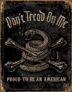 Don't Tread On Me...