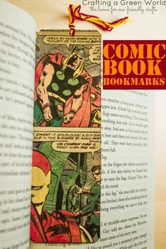 Make Comic Book Bookmarks. I like the idea of making bookmarks out of book covers you might find at garage or library book sales. Or kid's book pages would be super cute