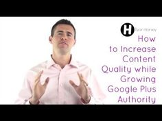 How to Increase Content Quality While Growing Your Google Plus Authority - YouTube