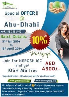 Green world Group announces that special attraction offer with 10% discount in Abu Dhabi. Join for Nebosh IGC and get IOSH MS free..Only AED 4500/-.  Contact: Mr. Kalyan, +971 4 2528805. http://greenwgroup.ae.