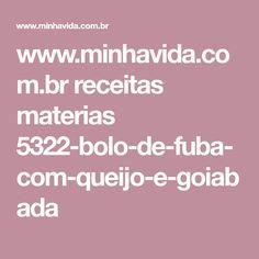 www.minhavida.com.br receitas materias 5322-bolo-de-fuba-com-queijo-e-goiabada