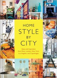 Home Style by City: Ideas and Inspiration from Paris, London, New York, Los Angeles, and Copenhagen: Ida Magntorn: 9781452137179: Amazon.com: Books