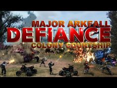 Defiance - [Colony Courtship - Major Arkfall]