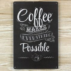 """COFFEE MAKES EVERYTHING POSSIBLE "" Vintage Metal Sign"