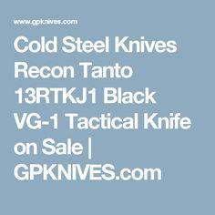 Cold Steel Knives Recon Tanto 13RTKJ1 Black VG-1 Tactical Knife on Sale   GPKNIVES.com