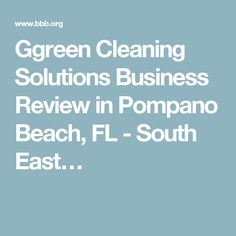 Ggreen Cleaning Solutions Business Review in Pompano Beach, FL - South East…