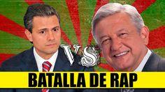 Batalla de Rap: Peña Nieto VS AMLO   PARODIA: Epic Rap Battles of Histor...