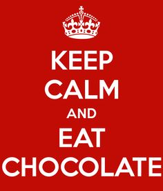 KEEP CALM AND EAT CHOCOLATE - KEEP CALM AND CARRY ON Image Generator