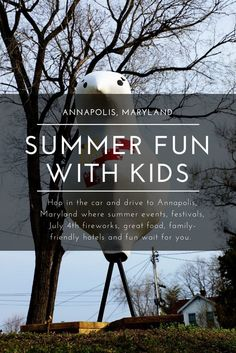 best maryland summer events to explore in annapolis with kids
