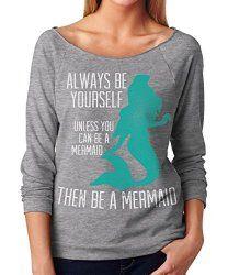 Be A Mermaid French Terry 3/4 Sleeve T-Shirt $28.99 www.mermaidhomedecor.com - Mermaid Home Decor