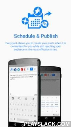 Social Media, Twitter, Google+  Android App - playslack.com ,  Everypost for Android is the social media publishing tool most acclaimed by content professionals and social marketers. Everypost is the easiest way to create, customize, schedule and post con http://www.onlinestoreideas.com/