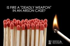 Is Fire a Deadly Weapon in an Arson Case in Texas?  Fort Worth Criminal Defense Attorneys explain.